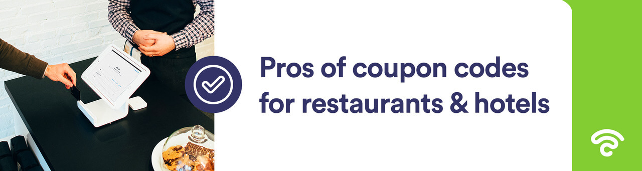 pros of restaurant coupon codes