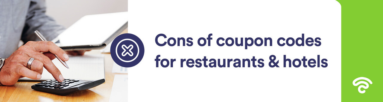 cons of restaurant coupon codes