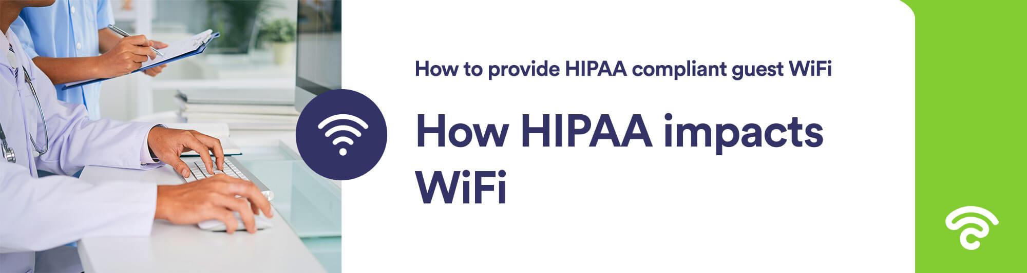how HIPAA impacts WiFi