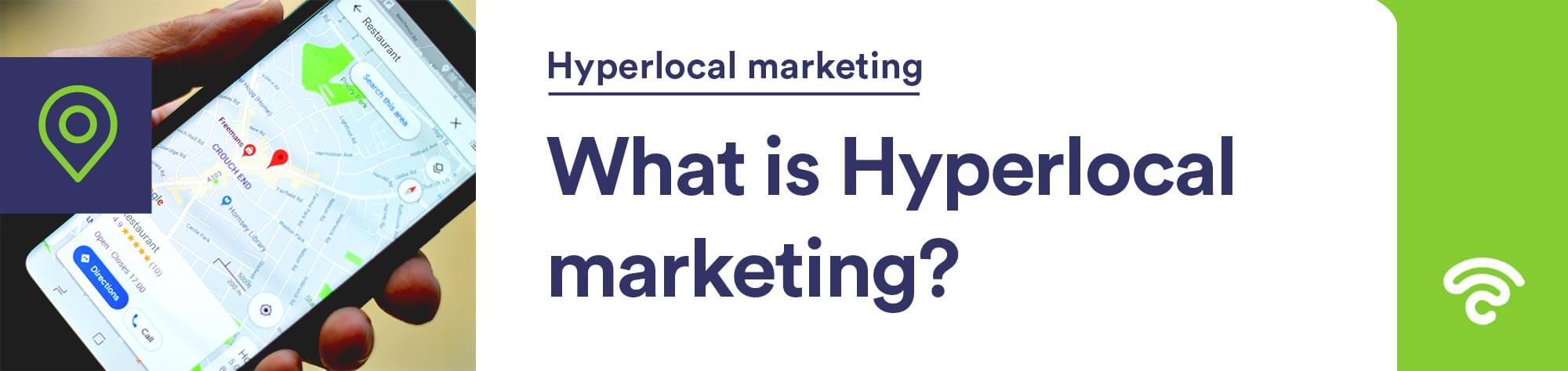 what is hyperlocal marketing